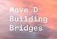 Move D - Building Bridges [Aus Music]